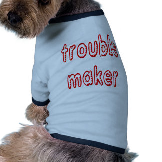 Trouble Maker Dog Tee