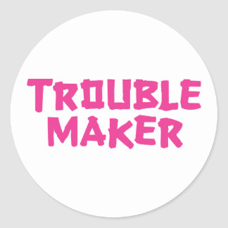 Trouble Maker Stickers