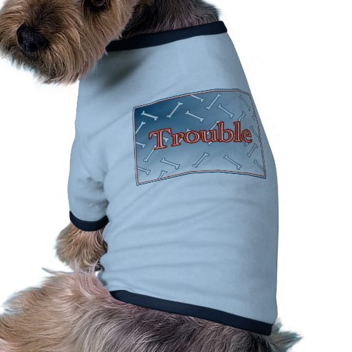 Trouble with Bones Dog T-shirt