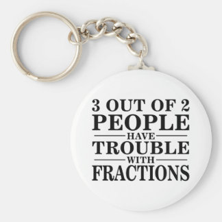 Trouble With Fractions Keychains