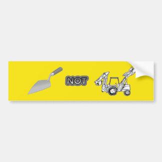 Trowel vs. Backhoe Bumper Sticker