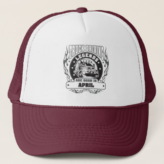 Truck Driving Legends Are Born In April Trucker Hat