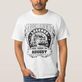 Truck Driving Legends Are Born In August T-Shirt