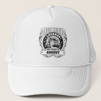Truck Driving Legends Are Born In August Trucker Hat