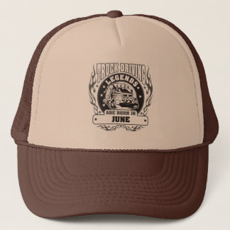 Truck Driving Legends Are Born In June Trucker Hat