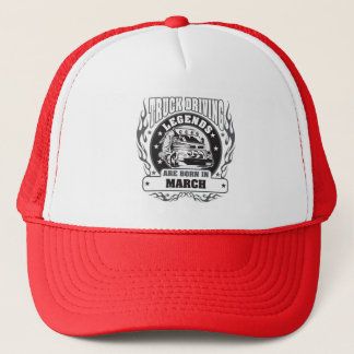 Truck Driving Legends Are Born In March Trucker Hat