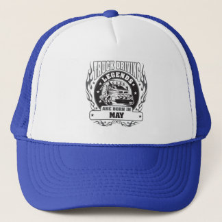 Truck Driving Legends Are Born In May Trucker Hat