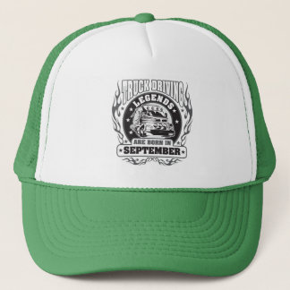 Truck Driving Legends Are Born In September Trucker Hat