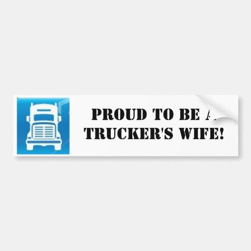 truck sticker, Proud to be aTrucker's wife! Bumper Sticker