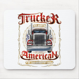 Trucker by Birth American By Grace of God Mouse Pad