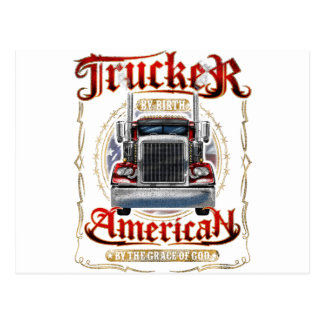 Trucker by Birth American By Grace of God Postcard