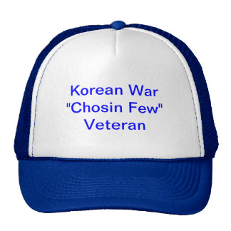 "Trucker hat with Korean War ""Chosin Few"" Veteran"