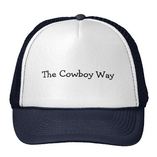 """Trucker's hat with """"The Cowboy Way"""""""