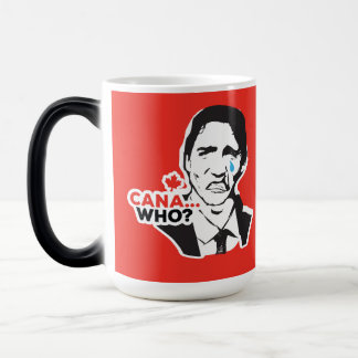 Trudeau Canada who Worse PM CHOOSE UR STYLE Magic Mug