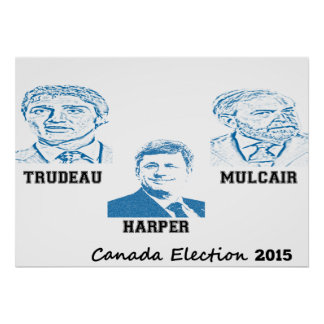 Trudeau Harper Mulcair Canada Election 2015 Poster