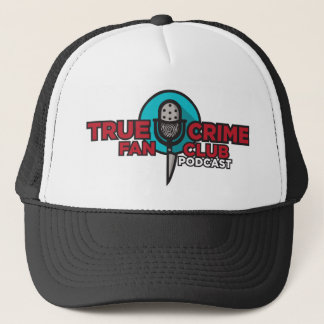 True Crime Fan Club Trucker Hat