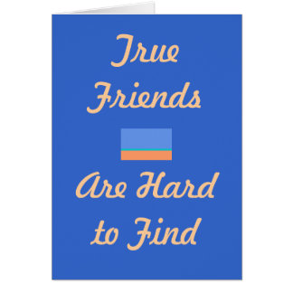 """""""True Friends are Hard to Find >Farewell Note Card"""