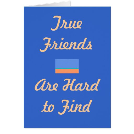 """True Friends are Hard to Find >Farewell Note Card"