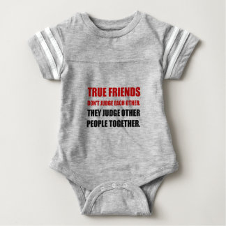 True Friends Judge Other People Baby Bodysuit