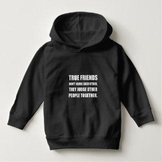 True Friends Judge Other People Hoodie