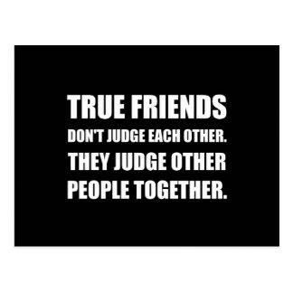 True Friends Judge Other People Postcard