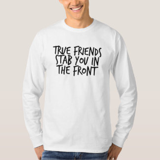 True Friends Stab You In The Front Sweater