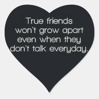 true friends wont grow apart heart sticker
