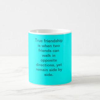 True friendship is when two friends can walk in... coffee mugs