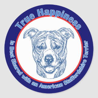 True Happiness w/ American Staffordshire uncropped Classic Round Sticker