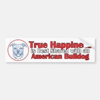 True Happiness with an American Bulldog Bumper Sticker