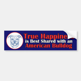 True Happiness with an American Bulldog Car Bumper Sticker