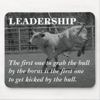 True leaders seize the bull by the horns mouse pad