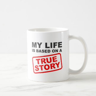 True Life Story Funny Mug