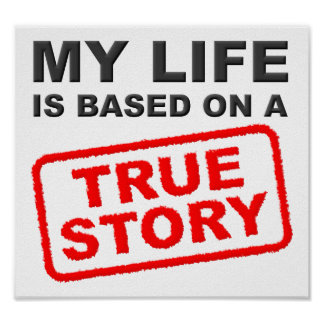 True Life Story Funny Poster