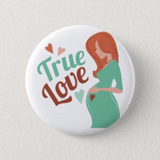 True Love 6 Cm Round Badge