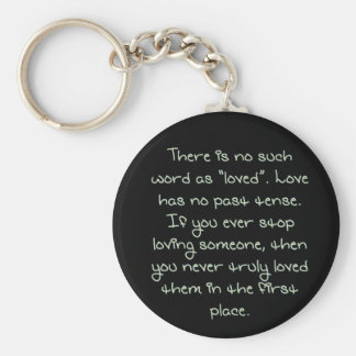 True Love Has No Past Tense  Quote Budget Key Ring Basic Round Button Key Ring