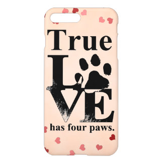 True Love Has Paws iPhone 7 Plus Case