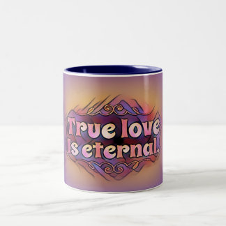 """True Love Is Eternal"" on Colourful Coffee Mug"