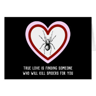 True Love is Killing Spiders - Funny Valentine Card