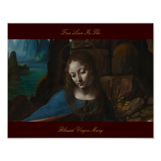 TRUE LOVE IS THE BLESSED VIRGIN MARY POSTER
