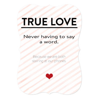 True love - never having to say a word 13 cm x 18 cm invitation card