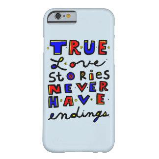 """True Love Stories Never Have Endings"" Phone Case"