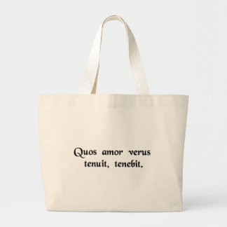 True love will hold on to those whom it has held. jumbo tote bag