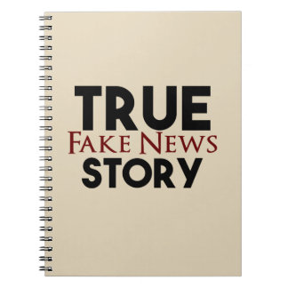 True Story Fake News Notebook