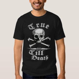 TRUE TILL DEATH,being faithful to oneself T Shirt