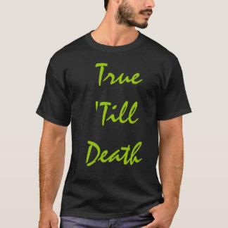 True 'Till Death T-Shirt