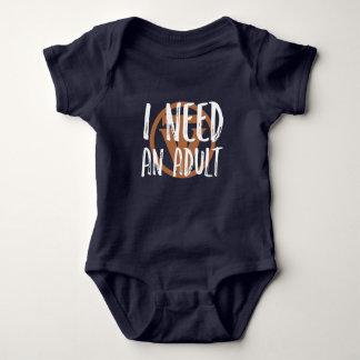 TrueVanguard - I need an adult - Baby Body Suit Baby Bodysuit