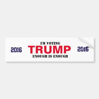 TRUMP 2016 Bumper sticker- ENOUGH is ENOUGH Bumper Sticker