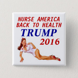 Trump 2016 NURSE 15 Cm Square Badge