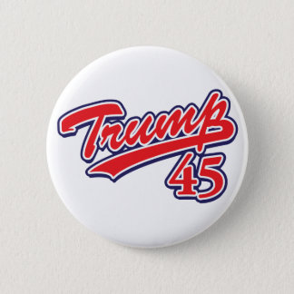 Trump 45! 6 cm round badge